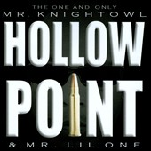 Mr. Knightowl/Mr. Lil One: Hollow Point