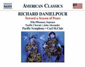 Richard Danielpour (b.1956): Toward a Season of Peace, oratorio / Pacific SO & Chorale, Carl St. Clair, Hila  Plitmann, soprano