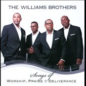 The Williams Brothers: Songs of Worship Praise & Deliverance