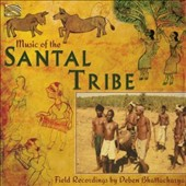 Deben Bhattacharya: Music of the Santal Tribe: Field Recordings by Deben Bhattacharya