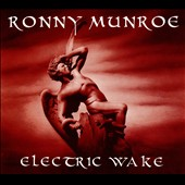 Ronny Munroe: Electric Wake [Digipak]