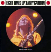 Larry Carlton: Eight Times Up