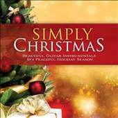 Various Artists: Simply Christmas: Beautiful Guitar Instrumentals For a Peaceful Holiday Season