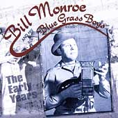 Bill Monroe: The Early Years