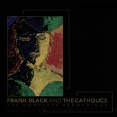 Frank Black and the Catholics (Rock)/Frank Black (Rock): The Complete Recordings *