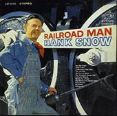Hank Snow: Railroad Man