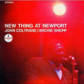 John Coltrane/Archie Shepp: New Thing at Newport [Limited Edition]