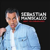 Sebastian Maniscalco: Aren't You Embarrassed? [7/17]