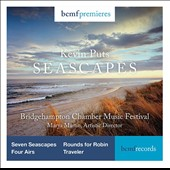 Kevin Puts (b.1972): Seven Seascapes; Four Airs; Rounds for Robin; Traveler / Bridgehampton Chamber Music Festival, Martin