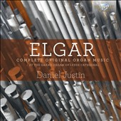 Elgar: Complete Original Organ Music / Daniel Justin, Grand Organ of Leeds Cathedral