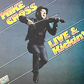 Mike Cross: Live & Kickin'