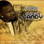 LJ Echols: Taste Like Candy