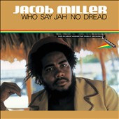 Jacob Miller (Reggae): Who Say Jah No Dread [12/4]