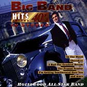 Hollywood All Stars: Big Band Hits of the 40's in Stereo *