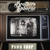 Brothers Osborne: Pawn Shop *