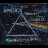 Boris Savoldelli/Raffaele Casarano/Marco Bardoscia: Great Jazz Gig in the Sky