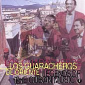 Los Guaracheros de Oriente: Legends of Cuban Music, Vol. 7