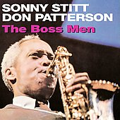 Don Patterson/Sonny Stitt: The Boss Men *