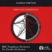 Whettam: Sinfonia Intrepida / Sir Charles Mackerras, BBC SO