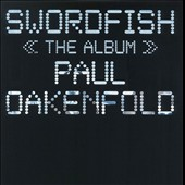 Paul Oakenfold: Swordfish: The Album [PA]