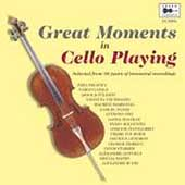 Great Moments in Cello Playing / Casals, Piatigorsky, et al