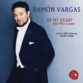 In My Heart -17th & 18th Century Italian Songs /Ram&#243;n Vargas