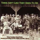 Various Artists: Times Ain't Like They Used to Be, Vol. 8: Early American Rural Music