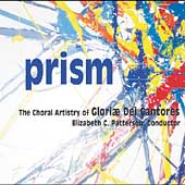 Gloriae Dei Cantores - Prism / Elizabeth C. Patterson, et al