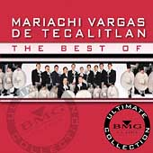 Mariachi Vargas de Tecalitlán: The Best of Mariachi Vargas de Tecalitlán: Ultimate Collection