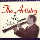 Artie Shaw: The Artistry of Artie Shaw