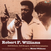 Robert F. Williams: Self-Respect, Self-Defense and Self-Determination