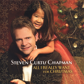 Steven Curtis Chapman: All I Really Want for Christmas