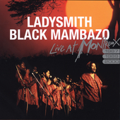 Ladysmith Black Mambazo: Live at Montreux 1987, 1989, 2000