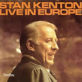 Stan Kenton: Kenton Live in Europe