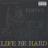 Fofive: Life Be Hard