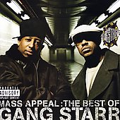 Gang Starr: Mass Appeal: The Best of Gang Starr [PA]