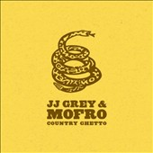 JJ Grey & Mofro: Country Ghetto