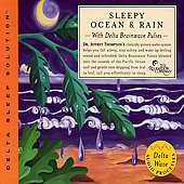 Jeffrey D. Thompson: Sleepy Ocean & Rain - With Delta Brainwave Pulses