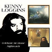 Kenny Loggins: Celebrate Me Home/Nightwatch
