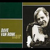 Dave Van Ronk: On Air [Digipak]
