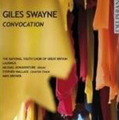 Giles Swayne: Convocation / Stephen Wallace, countertenor; Michael Bonaventure, organ