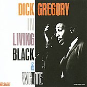 Dick Gregory: In Living Black and White
