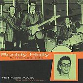 Buddy Holly: Not Fade Away: The Hits and More...