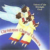 Voices of the Midnight Clear: Christmas Choral Classics *