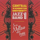 Central Washington University Jazz Band: In a Mellow Tone