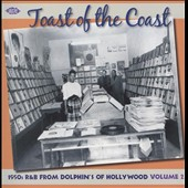 Various Artists: Toast of the Coast: 1950s R&B from Dolphin's of Hollywood, Vol. 2