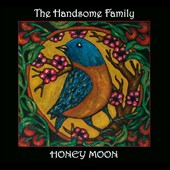 The Handsome Family: Honey Moon [PA] [Digipak]