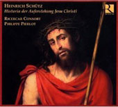 Sch&uuml;tz: Historia der Auferstehung Jesu Christi, etc;  Sebastiani / Pierlot, Ricercar Consort