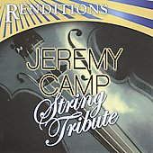 Jeremy Camp/Jeremy Campbell: Renditions: Jeremy Camp Tribute