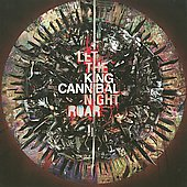 King Cannibal: Let the Night Roar